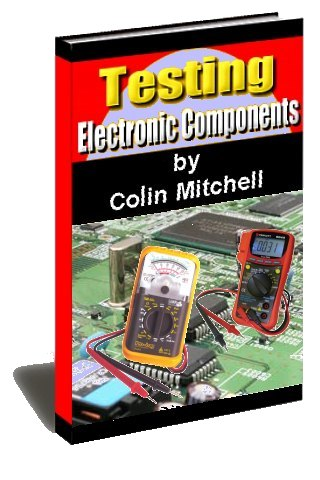 ELECTRONICS REPAIRING AND LEARNING CIRCUITS FOR FREE: TESTING ...